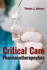 9781449604783-1449604781-Critical Care Pharmacotherapeutics