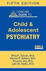 9781615370788-1615370781-Concise Guide to Child and Adolescent Psychiatry (Concise Guides)