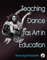 9780736051880-0736051880-Teaching Dance as Art in Education