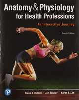 9780134876818-0134876814-Anatomy & Physiology for Health Professions: An Interactive Journey (4th Edition) (Anatomy and Physiology for Health Professions)