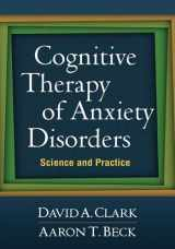 9781609189921-1609189922-Cognitive Therapy of Anxiety Disorders: Science and Practice