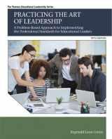 9780134088778-0134088778-Practicing the Art of Leadership: A Problem-Based Approach to Implementing the Professional Standards for Educational Leaders (Pearson Educational Leadership)