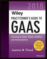 9781119396482-1119396484-Wiley Practitioner's Guide to GAAS 2018: Covering all SASs, SSAEs, SSARSs, PCAOB Auditing Standards, and Interpretations (Wiley Regulatory Reporting)