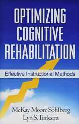 9781609182007-1609182006-Optimizing Cognitive Rehabilitation: Effective Instructional Methods