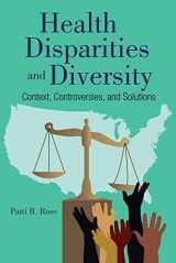 9781284090161-1284090167-Health Disparities, Diversity, and Inclusion: Context, Controversies, and Solutions