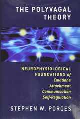9780393707007-0393707008-The Polyvagal Theory: Neurophysiological Foundations of Emotions, Attachment, Communication, and Self-regulation (Norton Series on Interpersonal Neurobiology)