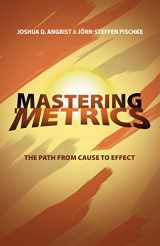 9780691152844-0691152845-Mastering 'Metrics: The Path from Cause to Effect