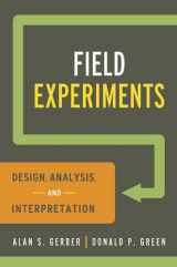 9780393979954-0393979954-Field Experiments: Design, Analysis, and Interpretation