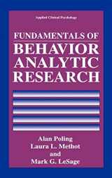 9780306450563-0306450569-Fundamentals of Behavior Analytic Research (Nato Science Series B:)
