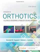 9780323523615-0323523617-Introduction to Orthotics: A Clinical Reasoning and Problem-Solving Approach