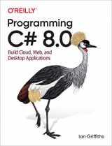9781492056812-1492056812-Programming C# 8.0: Build Cloud, Web, and Desktop Applications