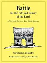 9780199898077-0199898073-The Battle for the Life and Beauty of the Earth: A Struggle Between Two World-Systems (Center for Environmental Structure)
