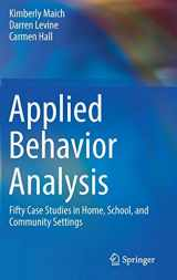 9783319447926-3319447920-Applied Behavior Analysis: Fifty Case Studies in Home, School, and Community Settings