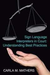 9781425923419-1425923410-Sign Language Interpreters in Court: Understanding Best Practices