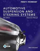 9781285438108-1285438108-Today's Technician: Automotive Suspension & Steering Classroom Manual and Shop Manual