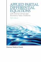 9780134995434-0134995430-Applied Partial Differential Equations with Fourier Series and Boundary Value Problems (Classic Version) (Pearson Modern Classics for Advanced Mathematics Series)