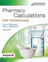 9780763884185-0763884189-Pharmacy Calculations for Technicians - Sixth Edition - Text and eBook (1-year access) and NAVIGATOR+ (codes via ground delivery)