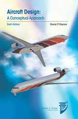 9781624104909-1624104908-Aircraft Design: A Conceptual Approach (Aiaa Education) (AIAA Education Series)