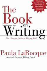 9780989236706-0989236706-The Book on Writing: The Ultimate Guide to Writing Well