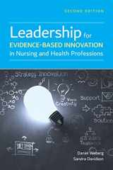 9781284171365-1284171361-Leadership for Evidence-Based Innovation in Nursing and Health Professions