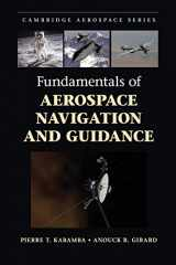 9781107070943-1107070945-Fundamentals of Aerospace Navigation and Guidance (Cambridge Aerospace Series, Series Number 40)