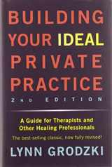 9780393709483-0393709485-Building Your Ideal Private Practice: A Guide for Therapists and Other Healing Professionals