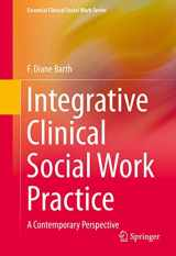 9781493920150-1493920154-Integrative Clinical Social Work Practice: A Contemporary Perspective (Essential Clinical Social Work Series)