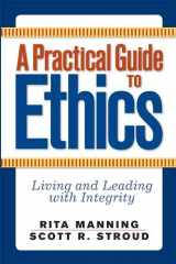 9780813343822-0813343828-A Practical Guide to Ethics: Living and Leading with Integrity