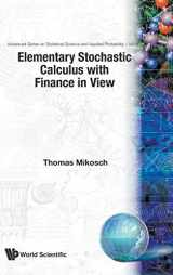 9789810235437-9810235437-ELEMENTARY STOCHASTIC CALCULUS, WITH FINANCE IN VIEW (Advanced Statistical Science and Applied Probability)