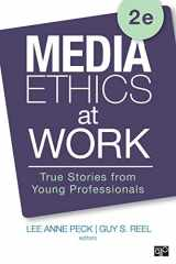 9781506315294-1506315291-Media Ethics at Work: True Stories from Young Professionals