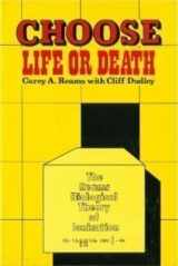 9780961934507-0961934506-Choose Life or Death: The Reams Biological Theory of Ionization