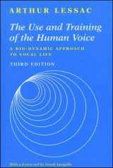 9781559346962-1559346965-The Use and Training of the Human Voice: A Bio-Dynamic Approach to Vocal Life