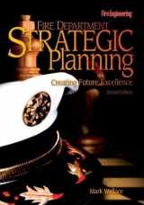 9781593700034-1593700032-Fire Department Strategic Planning: Creating Future Excellence