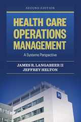 9781284050066-1284050068-Health Care Operations Management: A Systems Perspective