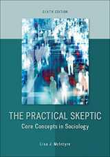 9780078026874-0078026873-The Practical Skeptic: Core Concepts in Sociology