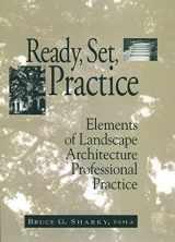 9780471555124-0471555126-Ready, Set, Practice: Elements of Landscape Architecture Professional Practice