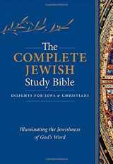 9781619708679-1619708671-The Complete Jewish Study Bible: Illuminating the Jewishness of God's Word; Hardcover Edition