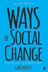 9781506306629-1506306624-Ways of Social Change: Making Sense of Modern Times