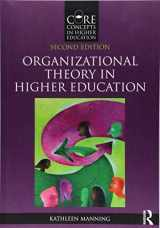 9781138668997-1138668990-Organizational Theory in Higher Education (Core Concepts in Higher Education)