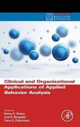 9780124202498-0124202497-Clinical and Organizational Applications of Applied Behavior Analysis (Practical Resources for the Mental Health Professional)