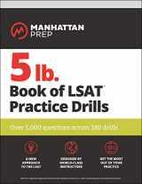 9781506242699-1506242693-5 lb. Book of LSAT Practice  Drills: Over 5,000 questions across 180 drills (Manhattan Prep 5 lb Series)