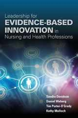 9781284099416-1284099415-Leadership for Evidence-Based Innovation in Nursing and Health Professions