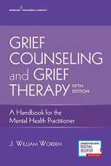 9780826134745-0826134742-Grief Counseling and Grief Therapy, Fifth Edition: A Handbook for the Mental Health Practitioner – Grief Counseling Handbook on Treatment of Grief, Loss and Bereavement, Book and Free eBook