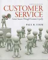 9780133056259-0133056252-Customer Service: Career Success Through Customer Loyalty (6th Edition)