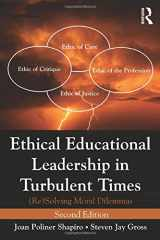 9780415895118-0415895111-Ethical Educational Leadership in Turbulent Times: (Re) Solving Moral Dilemmas
