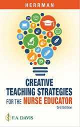 9780803694057-0803694059-Creative Teaching Strategies for the Nurse Educator