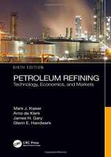 9781466563001-1466563001-Petroleum Refining: Technology, Economics, and Markets, Sixth Edition