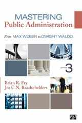9781452240046-1452240043-Mastering Public Administration: From Max Weber to Dwight Waldo