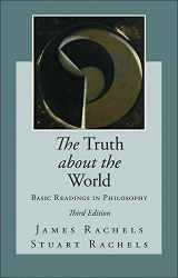 9780078038303-0078038308-The Truth about the World: Basic Readings in Philosophy