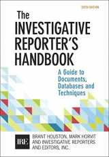9781319102845-1319102840-Investigative Reporter's Handbook: A Guide to Documents, Databases, and Techniques